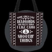 Some Girls Like Diamonds And Pretty Rings I Like Camo And Shootin' Thing