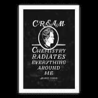 Marie Curie C.R.E.A.M. Poster