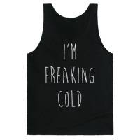 I'm Freaking Cold Tank