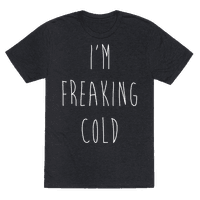 I'm Freaking Cold Tee