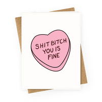 Shit Bitch You is Fine