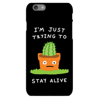 I'm Just Trying To Stay Alive Phonecase