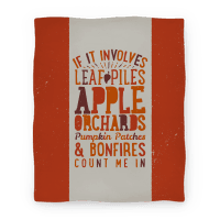 If it Involves Leaf Piles, Apple Orchards, Pumpkin Patches & Bonfires Count Me in Blanket