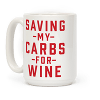 Saving my Carbs for Wine Mug