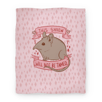 This Shrew Will Not Be Tamed Blanket