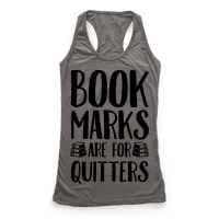 Bookmarks Are For Quitters Racerback