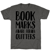 Bookmarks Are For Quitters Tee