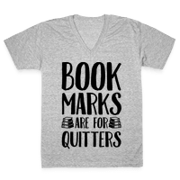 Bookmarks Are For Quitters Vneck