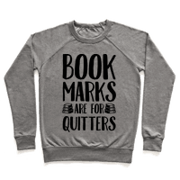 Bookmarks Are For Quitters Sweatshirt