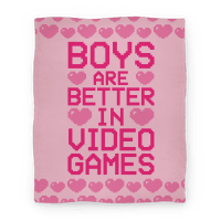 Boys Are Better In Video Games Blanket