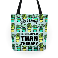 Gardening Is Cheaper Than Therapy Tote