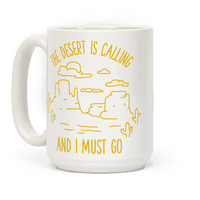 The Desert Is Calling and I Must Go Mug