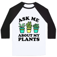 Ask Me About My Plants Baseball