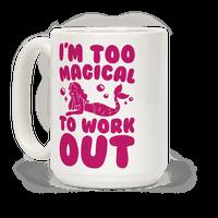 Too Magical To Work Out Mermaid Mug