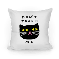 Don't Touch Me Cat Pillow