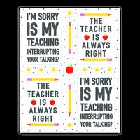 The Teacher Is Always Right Sticker