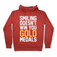 Smiling Doesnt Win You Gold Medals