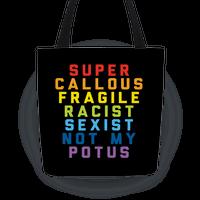 Super Callous Fragile Racist Sexist Not My Potus Tote