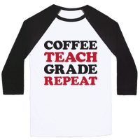 Coffee Teach Grade Repeat Baseball