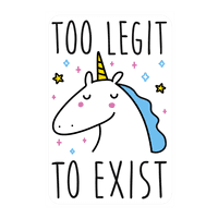 Too Legit To Exist Unicorn Wall-decal