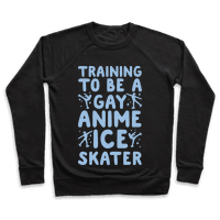 Training To Be A Gay Anime Ice Skater White Print Sweatshirt