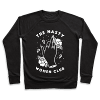 The Nasty Women Club Sweatshirt