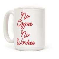 No Coffee No Workee Red