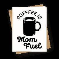 Coffee Is Mom Fuel Greetingcard