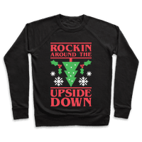 Rockin Around The Upside Down Sweatshirt