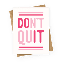 Dont Quit Greetingcard