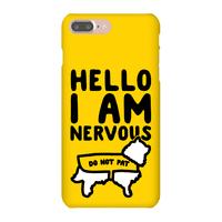 Hello I Am Nervous Phonecase