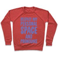 Respect My Personal Space and Pronouns White Print Sweatshirt