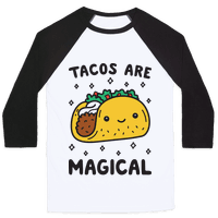 Tacos Are Magical Baseball