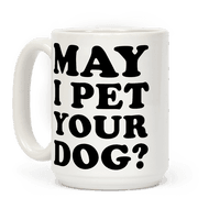 May I Pet Your Dog Mug