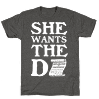 She Wants the Declaration of Independence Tee