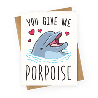You Give Me Porpoise