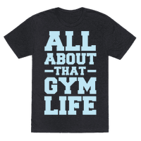 All About That Gym Life Tee