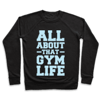 All About That Gym Life Sweatshirt