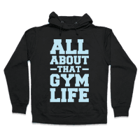 All About That Gym Life Hoodie