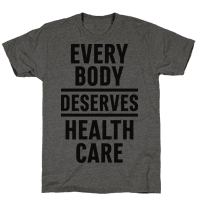 Every Body Deserves Health Care Tee