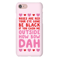 Cash Me Outside How Bout Day Valentine Phonecase