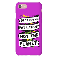 Destroy The Patriarchy Not The Planet Phonecase
