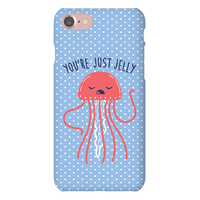 Youre Just Jelly Phonecase