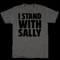 I Stand With Sally Tee