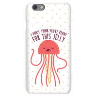 I Dont Think Youre Ready For This Jelly - Parody Phonecase