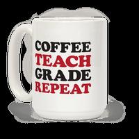 Coffee Teach Grade Repeat Mug