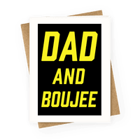 Dad and Boujee Greetingcard