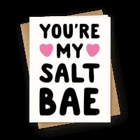 You're My Salt Bae